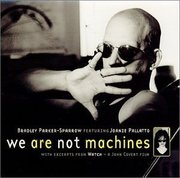 Bradley_parker-sparrow-we_are_not_machines_span3