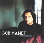 Bob_mamet-adventures_in_jazz_span3