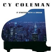 Cy_coleman-it_started_with_a_dream_span3