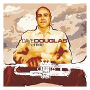 Dave_douglas-the_infinite_span3