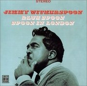 Blue Spoon/Spoon in London Jimmy Witherspoon