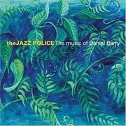 Jazz_police-the_music_of_daniel_barry_span3