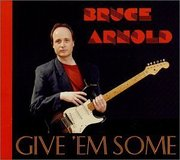 Bruce_arnold-give_em_some_span3