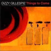 Dizzy_gillespie_alumni_all-star_big_band-things_to_come_span3