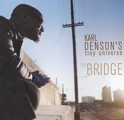 Karl_denson_tiny_universe-the_bridge_span3