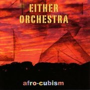 Afro-Cubism Either Orchestra
