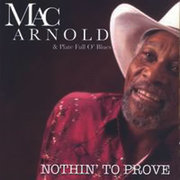 Nothin' to Prove Mac Arnold and Plate Full o' Blues