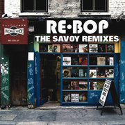 Rebop: The Savoy Remixes Various Artists