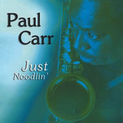 Just Noodlin' Paul Carr
