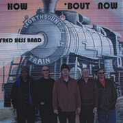 How 'Bout Now Fred Hess Band