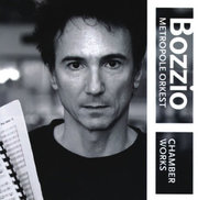 Chamber Works Bozzio and Metropole Orkest