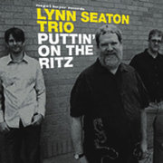 Puttin' On the Ritz Lynn Seaton Trio