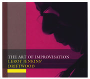 The Art of Improvisation Leroy Jenkins' Driftwood