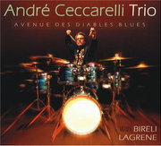 Avenue Des Diables Blues Andre Cecarelli Trio with Bireli Lagrene
