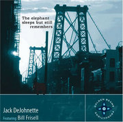 The Elephant Sleeps But Still Remembers Jack DeJohnette featuring Bill Frisell