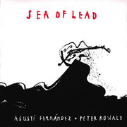 Sea of Lead Agusti Fernandez and Peter Kowald