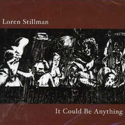 It Could Be Anything Loren Stillman