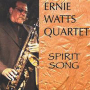 Spirit Song Ernie Watts Quartet
