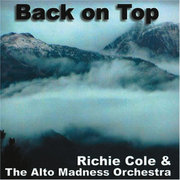 Back on Top Richie Cole & the Alto Madness Orchestra