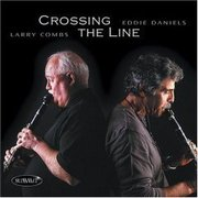 Crossing the Line Larry Combs/Eddie Daniels