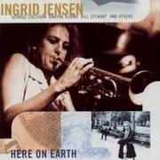 Here on Earth Ingrid Jensen
