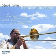 The Spirits Up Above Steve Turre