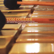 Mallet Jazz Tom Collier