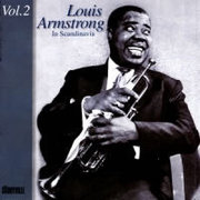Louis Armstrong in Scandinavia Vol. 2 Louis Armstrong