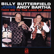 Take Me to the Land of Jazz Billy Butterfield Joins Andy Bartha