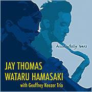 Accidentally Yours Jay Thomas and Wataru Hamasaki with Geoffrey Keezer Trio