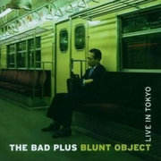 Bad_plus-blunt_object_span3