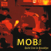Mob_trio-quite_live_in_brooklyn_span3