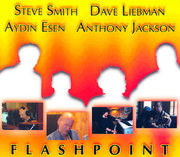 Flashpoint Steve Smith, David Liebman, Aydin Esen, Anthony Jackson