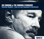Vienna Nights: Live at Joe Zawinul's Birdland Joe Zawinul & the Zawinul Syndicate