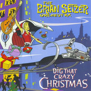Dig That Crazy Christmas The Brian Setzer Orchestra