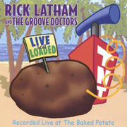 Live and Loaded Rick Latham and the Groove Doctors