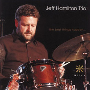 The Best Things Happen Jeff Hamilton Trio