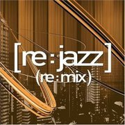 Re:Jazz Re:Mix Various Artists