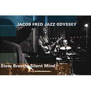 Slow Breath Silent Mind Jacob Fred Jazz Odyssey
