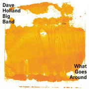 What Goes Around Dave Holland Big Band