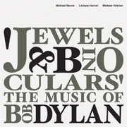 Jewels and Binoculars: The Music of Bob Dylan Michael Moore