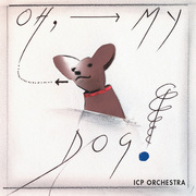 Oh, My Dog ICP Orchestra