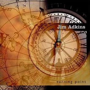 Jim Adkins: Turning Point - JazzTimes