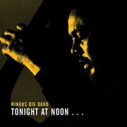 Mingus_big_band-tonight_at_noon_span3