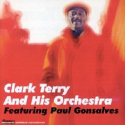 Clark Terry and His Orchestra Featuring Paul Gonsalves Clark Terry