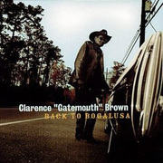 "Back to Bogalusa Clarence ""Gatemouth"" Brown"