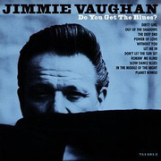 Do You Get the Blues? Jimmie Vaughan