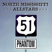 51 Phantom North Mississippi Allstars