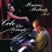 Cole After Midnight Marcus Roberts Trio
