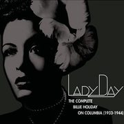 Lady Day: The Complete Billie Holiday on Columbia 1933-1944 Billie Holiday